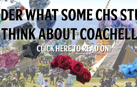 Wonder what some CHS students think about Coachella? Read on!
