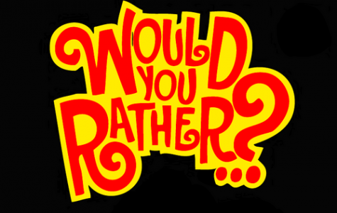Would You Rather…
