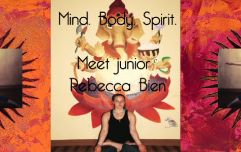 Mind, Body and Spirit; junior Rebecca Bien uses yoga to discover herself and find her inner zen