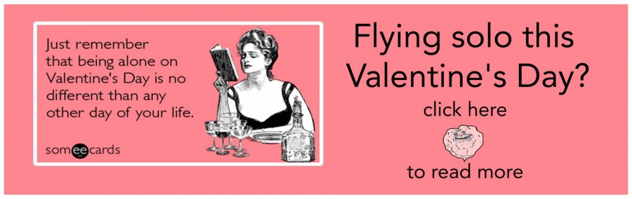 Flying solo this Valentine's Day?